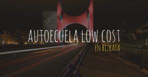 Autoescuelas low cost en Bizkaia