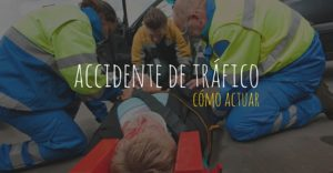 Cómo actuar en accidente de tráfico