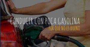 Conducir con poca gasolina
