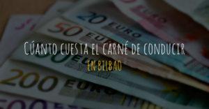 Cuánto cuesta el carné de conducir en Bilbao