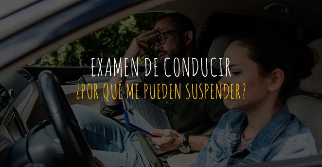 por qué me pueden suspender el examen de conducir