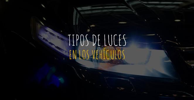 Tipos de luces en los vehículos