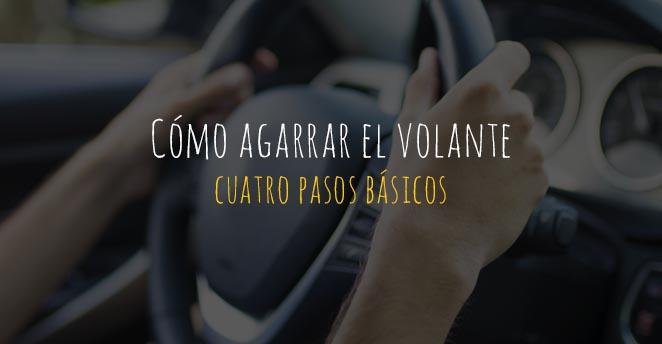 cómo agarrar el volante