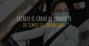 sacarse el carné de conducir en tiempos de coronavirus